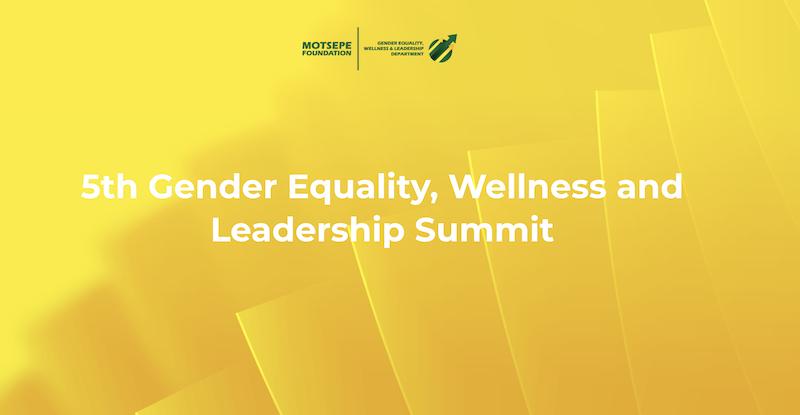 Motsepe Foundation Gender, Wellness and Leadership (GEWAL) Summit